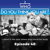 I Stood in the spot where they found her body: Who Do You Think You Are?, Episode 40 - Claire Vaughn