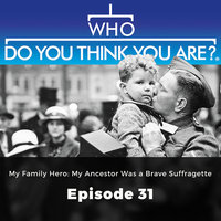 My Family Hero: My Ancestor Was a Brave Suffragette – Who Do You Think You Are?, Episode 31 - Matt Ford