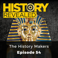 The History Makers: History Revealed, Episode 54 - Nige Tassell