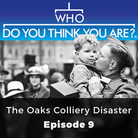 The Oaks Colliery Disaster: Who Do You Think You Are?, Episode 9 - Brian Elliott