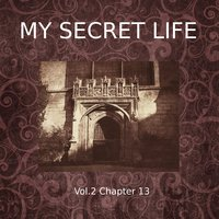 My Secret Life, Vol. 2 Chapter 13 - Dominic Crawford Collins