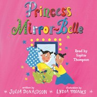Princess Mirror-Belle - Julia Donaldson
