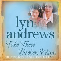 Take these Broken Wings - Lyn Andrews