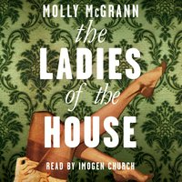 The Ladies of the House - Molly McGrann