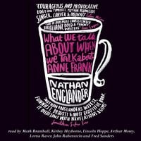 What We Talk About When We Talk About Anne Frank - Nathan Englander