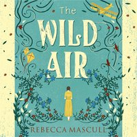 The Wild Air - Rebecca Mascull