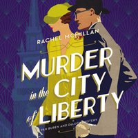 Murder in the City of Liberty - Rachel McMillan