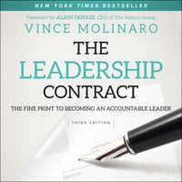 The Leadership Contract: The Fine Print to Becoming an Accountable Leader - Vince Molinaro