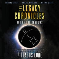 The Legacy Chronicles: Out of the Shadows - Pittacus Lore