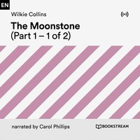 The Moonstone (Part 1) - Wilkie Collins