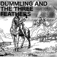 Dummling and the Three Feathers - Jacob Grimm,Wilhelm Grimm