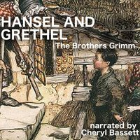 Hansel and Grethel - Jacob Grimm,Wilhelm Grimm