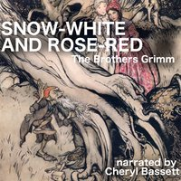 Snow-White and Rose-Red - Jacob Grimm,Wilhelm Grimm