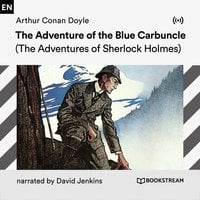 The Adventure of the Blue Carbuncle: A Sherlock Holmes Adventure - Arthur Conan Doyle