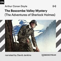 The Boscombe Valley Mystery: A Sherlock Holmes Adventure - Arthur Conan Doyle
