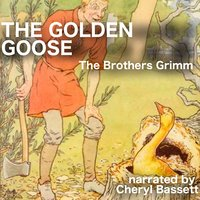 The Golden Goose - Jacob Grimm,Wilhelm Grimm