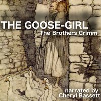 The Goose-Girl - Jacob Grimm, Wilhelm Grimm