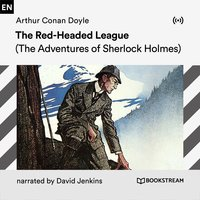 The Red-Headed League: A Sherlock Holmes Adventure - Arthur Conan Doyle