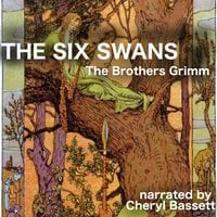 The Six Swans - Jacob Grimm, Wilhelm Grimm