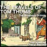 The Travels of Tom Thumb - Jacob Grimm, Wilhelm Grimm