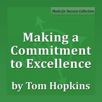 Making a Commitment to Excellence: Becoming a Sales Professional - Tom Hopkins