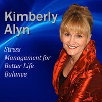 Stress Management for Better Life Balance - Kimberlyn Alyn