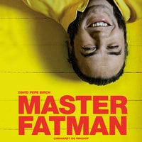 Master Fatman - David Pepe Birch