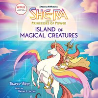She-Ra: Island of Magical Creatures - Tracey West