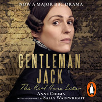 Gentleman Jack: The Real Anne Lister - Sally Wainwright,Anne Choma