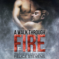 A Walk Through Fire - Felice Stevens