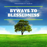 Byways to Blessedness - James Allen