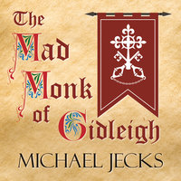 The Mad Monk of Gidleigh - Michael Jecks