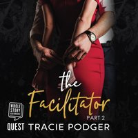 The Facilitator, Part 2 - Tracie Podger