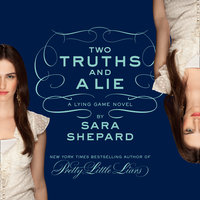 Two Truths and a Lie: A Lying Game Novel - Sara Shepard