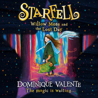Starfell: Willow Moss and the Lost Day - Dominique Valente