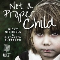 Not a Proper Child - Nicky Nicholls,Elizabeth Sheppard