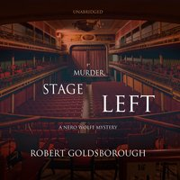 Murder, Stage Left: A Nero Wolfe Mystery - Robert Goldsborough