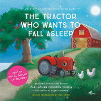 The Tractor Who Wants to Fall Alseep: A New Way of getting Children to Sleep (UK female reader) - Carl-Johan Forssén Ehrlin