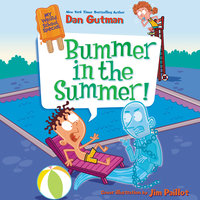 My Weird School Special: Bummer in the Summer! - Dan Gutman