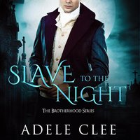 Slave to the Night - Adele Clee