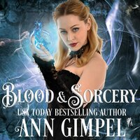 Blood and Sorcery - Ann Gimpel