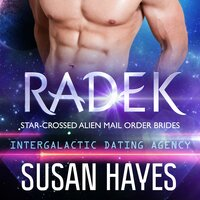 Radek: Star-Crossed Alien Mail Order Brides - Susan Hayes