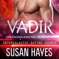 Vadir: Star-Crossed Alien Mail Order Brides - Susan Hayes