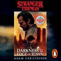 Stranger Things: Darkness on the Edge of Town – The Second Official Novel - Adam Christopher