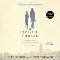 An Invisible Thread: The True Story of an 11-Year-Old Panhandler, a Busy Sales Executive, and an Unlikely Meeting with Destiny - Alex Tresniowski,Laura Schroff