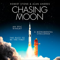 Chasing the Moon: The Story of the Space Race – from Arthur C. Clarke to the Apollo landings - Robert Stone,Alan Andres