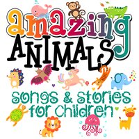 Amazing Animals! Songs & Stories for Children - Traditional,Mike Bennett,Tim Firth,Roger Wade,Martha Ladly