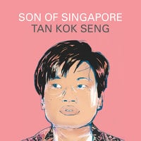 Son of Singapore - Tan Kok Seng