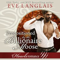 Propositioned by the Billionaire Moose - Eve Langlais