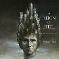 A Reign of Steel - Morgan Rice